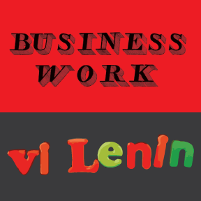 Business Work and VI Lenin